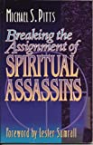 Breaking the Assignment of Spiritual Assassins, Michael S. Pitts, 0963358316