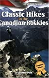 Classic Hikes in the Canadian Rockies, Graeme Pole, 1551537095