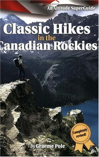 Classic Hikes in the Canadian Rockies: An Altitude SuperGuide (Altitude Superguides)