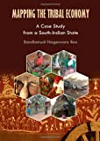 Mapping the Tribal Economy: A Case Study from a South-Indian State, Bandlamudi Nageswara Rao, 1443843709