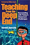 img - for Teaching From the Deep End: Succeeding With Today s Classroom Challenges book / textbook / text book