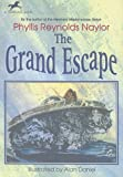 The Grand Escape, Phyllis Reynolds Naylor, 0606069917