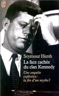 FACE CACHÉE DU CLAN KENNEDY (LA)