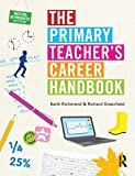 The Primary Teacher's Career Handbook, Richmond, Keith and Greenfield, Richard, 1138814059