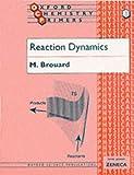 Reaction Dynamics (Oxford Chemistry Primers)