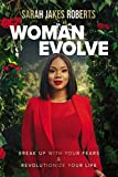 Woman Evolve: Break Up with Your Fears and