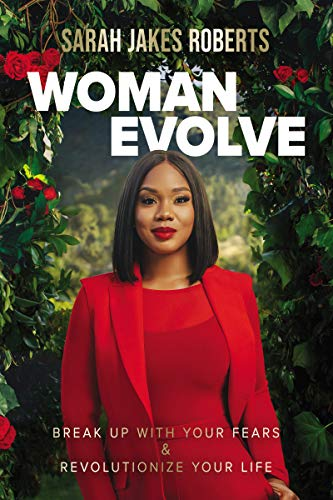 Book Cover: Woman Evolve: Break Up with Your Fears and Revolutionize Your Life