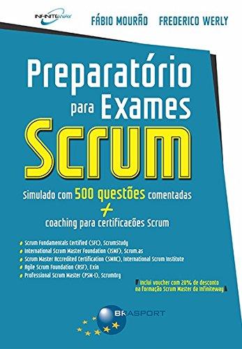 Preparatório Para Exames Scrum. Simulado com 500 Questões Comentadas + Coaching Para Certificações Scrum