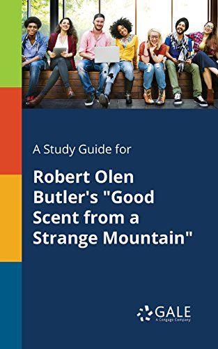 Good Scent (A Study Guide for Robert Olen Butler's