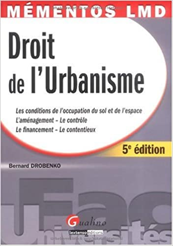 Lire un Droit de l'urbanisme : Les conditions de l'occupation du sol et de l'espace, l'aménagement - le contrôle, le financement - le contentieux pdf