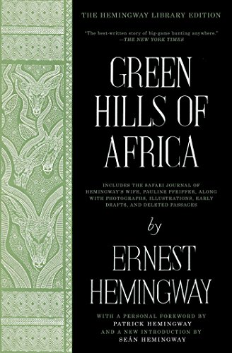 Green Hills of Africa: The Hemingway Library Edition Pdf