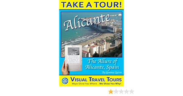 Amazon.com: Alicante Tour, Spain: A Self-guided Pictorial Tour Walking Tour (Tours4Mobile, Visual Travel Tours Book 12) eBook: Gemma Quinn: Kindle Store