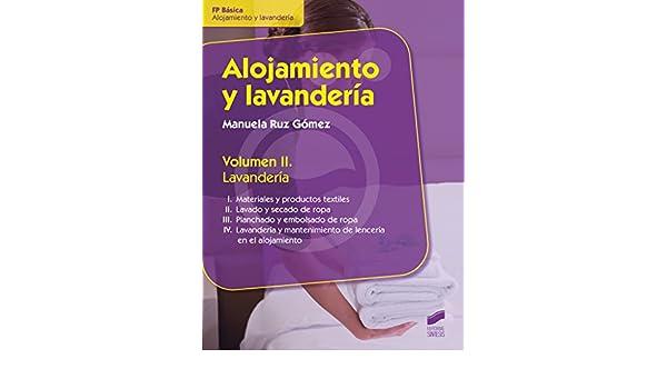 Amazon.com: Alojamiento y lavandería. Vol. 2 (Lavandería) (Hostelería y Turismo nº 6) (Spanish Edition) eBook: Manuela Ruz Gómez: Kindle Store