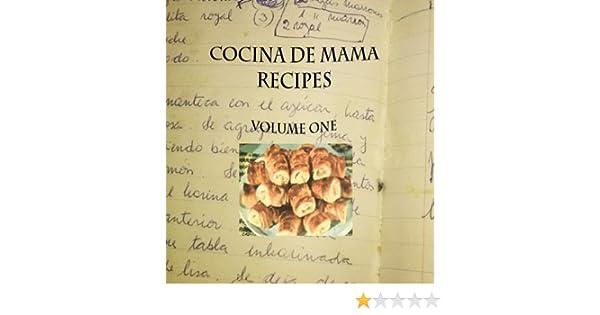 Cocina de Mama Recipes: Volume One