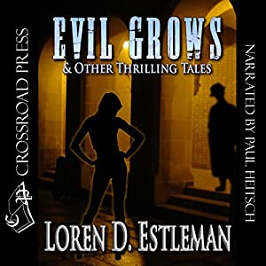 Evil Grows & Other Thrilling Tales Audiobook