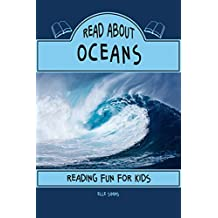 Read About Oceans - Reading Fun for Kids (Read About Books Book 3)