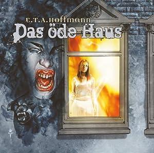 Das öde Haus (E.T.A. Hoffmann 2) Hörspiel
