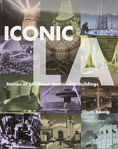 Iconic L.A.: Stories of La's Most Memorable Buildings by Koenig, Gloria (2006) Paperback