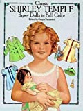 Classic Shirley Temple Paper Dolls in Full Color (Dover Celebrity Paper Dolls)