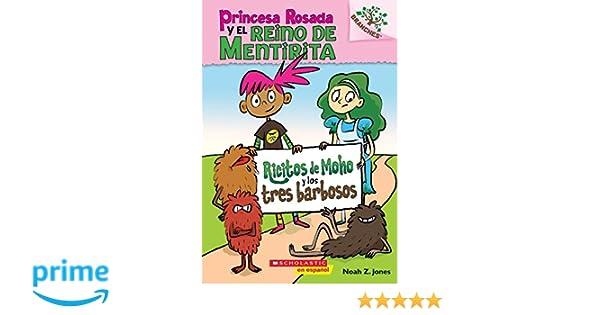 Amazon.com: Ricitos de Moho y los tres barbosos: A Branches Book (Princesa Rosada y el Reino de Mentirita #1) (Spanish Edition) (9781338038408): Noah Z. ...