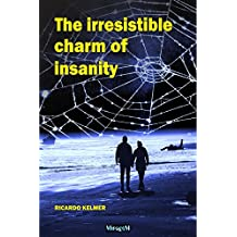 The Irresistible Charm of Insanity (English Edition)