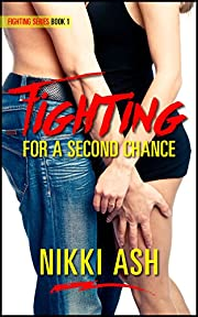 Fighting For a Second Chance (Fighting Series Book 1)