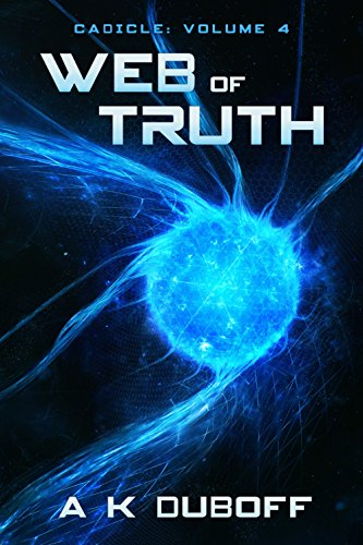 Web of Truth (Cadicle Book 2 [Vol. 4]): An Epic Space Opera Series