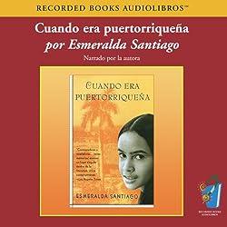 Cuando Era Puertorriquena (Texto Completo) [When I was Puerto Rican ]