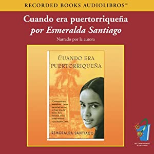 Cuando Era Puertorriquena (Texto Completo) [When I was Puerto Rican ] Audiobook