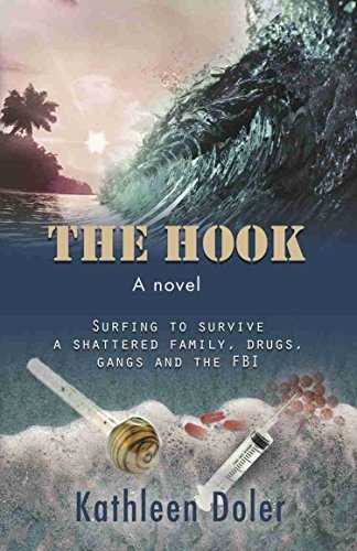 The Hook: Surfing to Survive a Shattered Family, Drugs, Gangs and the FBI by Kathleen Doler ebook deal