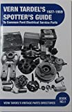 img - for Vern Tardel's 1927-1959 Spotter's Guide: To Common Ford Electrical Service Parts book / textbook / text book