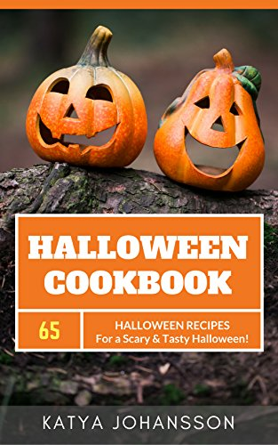 Halloween Cookbook: 65 Halloween Recipes For A Scary & Tasty Halloween