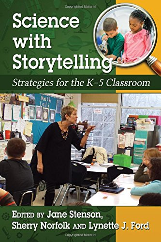 Science Through Storytelling: Strategies for the K-5 Classroom