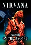 img - for Nirvana - Uncensored on the Record book / textbook / text book