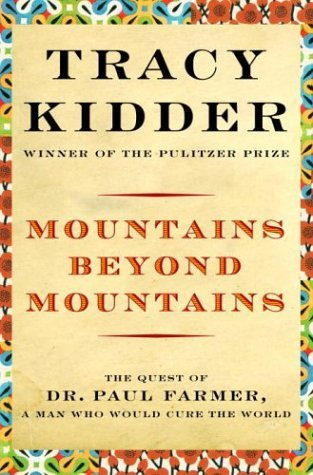 Mountains Beyond Mountains: Healing the World: The Quest of Dr. Paul Farmer by Tracy Kidder (2003-09-09)