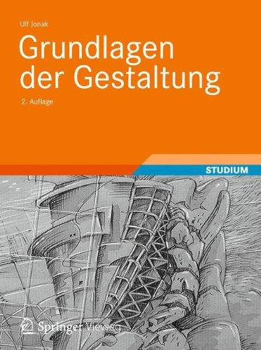 Grundlagen der Gestaltung (Basiswissen Architektur) Gebundenes Buch – 24. Mai 2012 Ulf Jonak Vieweg+Teubner Verlag 3834818364 ARCHITECTURE / General