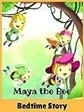 Maya the Bee - Bedtime Story