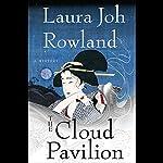 The Cloud Pavilion  | Laura Joh Rowland