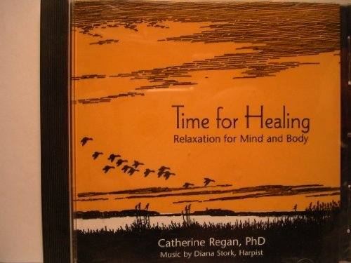 Time for Healing: Relaxation for Mind and Body by Catherine Regan, PhD, Diana Stork - harpist (1994) Audio CD