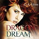 Dragon Dream (Dragon 2) Audiobook by G. A. Aiken Narrated by Svantje Wascher