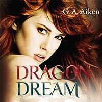 Dragon Dream (Dragon 2) Hörbuch von G. A. Aiken Gesprochen von: Svantje Wascher