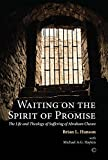 Waiting on the Spirit of Promise : Life and Theology of Suffering of Abraham Cheare, Hanson, Brian L. and Haykin, Michael A. G., 0227174801