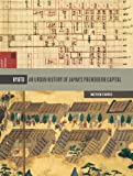 Kyoto: An Urban History of Japan's Premodern Capital (Spatial Habitus: Making and Meaning in Asia's Architecture)