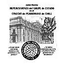 Repercusiones del Golpe de Estado en el Colegio Periodistas de Chile (Spanish Edition)