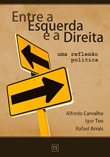 Entre a Esquerda e a Direita: Uma reflexão política