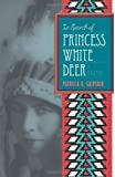 In Search of Princess White Deer, Patricia O. Galperin, 0533164192