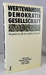 Wertewandel, Demokratie, Gesellschaft: Perspektiven fur das nachste Jahrzehnt (German Edition)