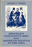 img - for Melville's Confidence Men and American Politics in the 1850's (Transactions/Connecticut Academy of Arts and Sciences, Vol 49) book / textbook / text book