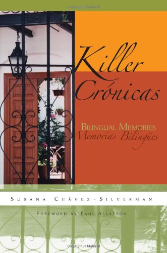 Killer Crónicas: Bilingual Memories (Writing in Latinidad)