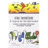 cinq inventions À l'origine de l'Ère Électronique: le transistor, le circuit intégré, le microprocesseur, le micro-ordinateur, la carte à puce